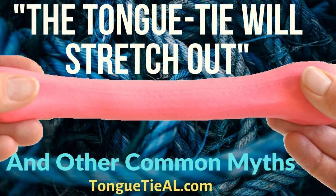 """The Tongue-Tie Will Stretch Out"" And Other Common Myths, Part 2."